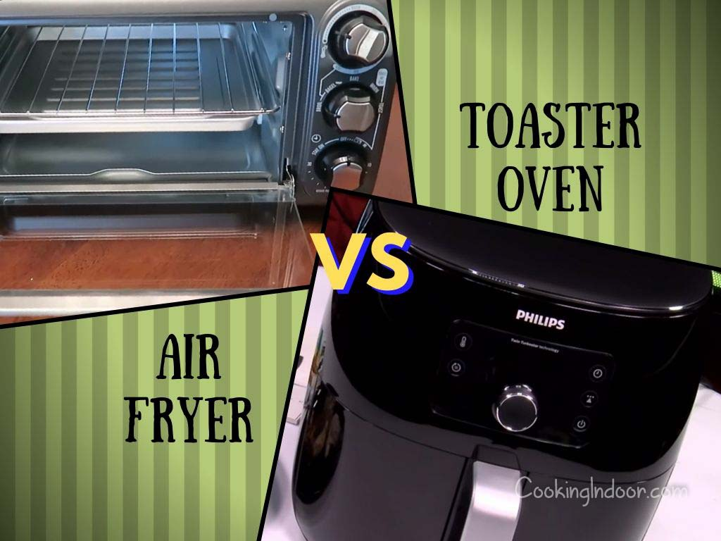 Toaster vs Air Fryer: Which To Pick