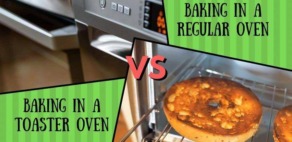 Baking in Toaster oven vs regular oven