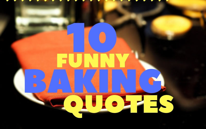 10 Best Funny Baking Quotes