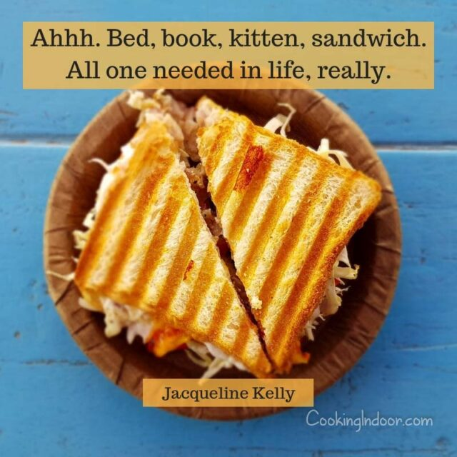 "Ahhh. Bed, book, kitten, sandwich. All one needed in life, really."" – Jacqueline Kelly"
