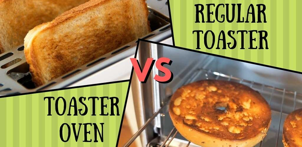 Toaster oven vs. regular toaster